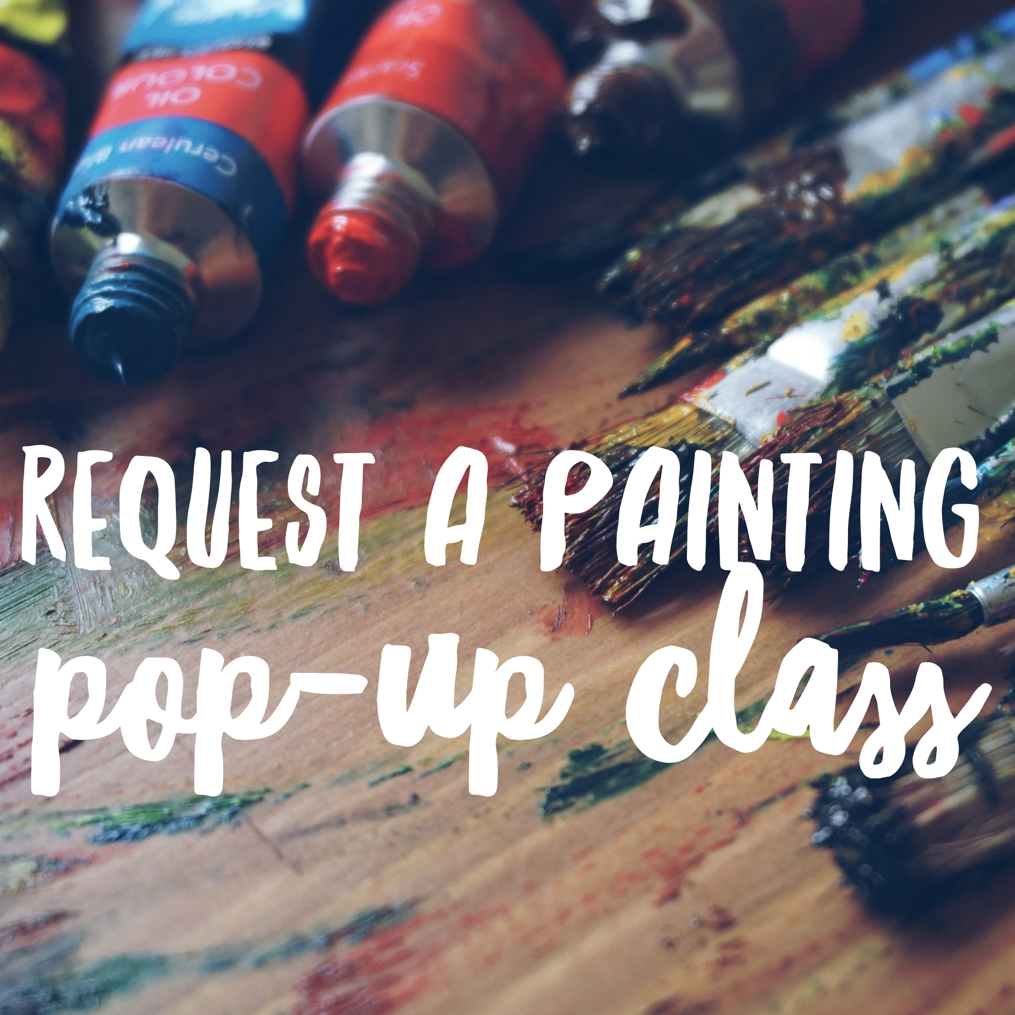Request a Painting Pop-up Class!