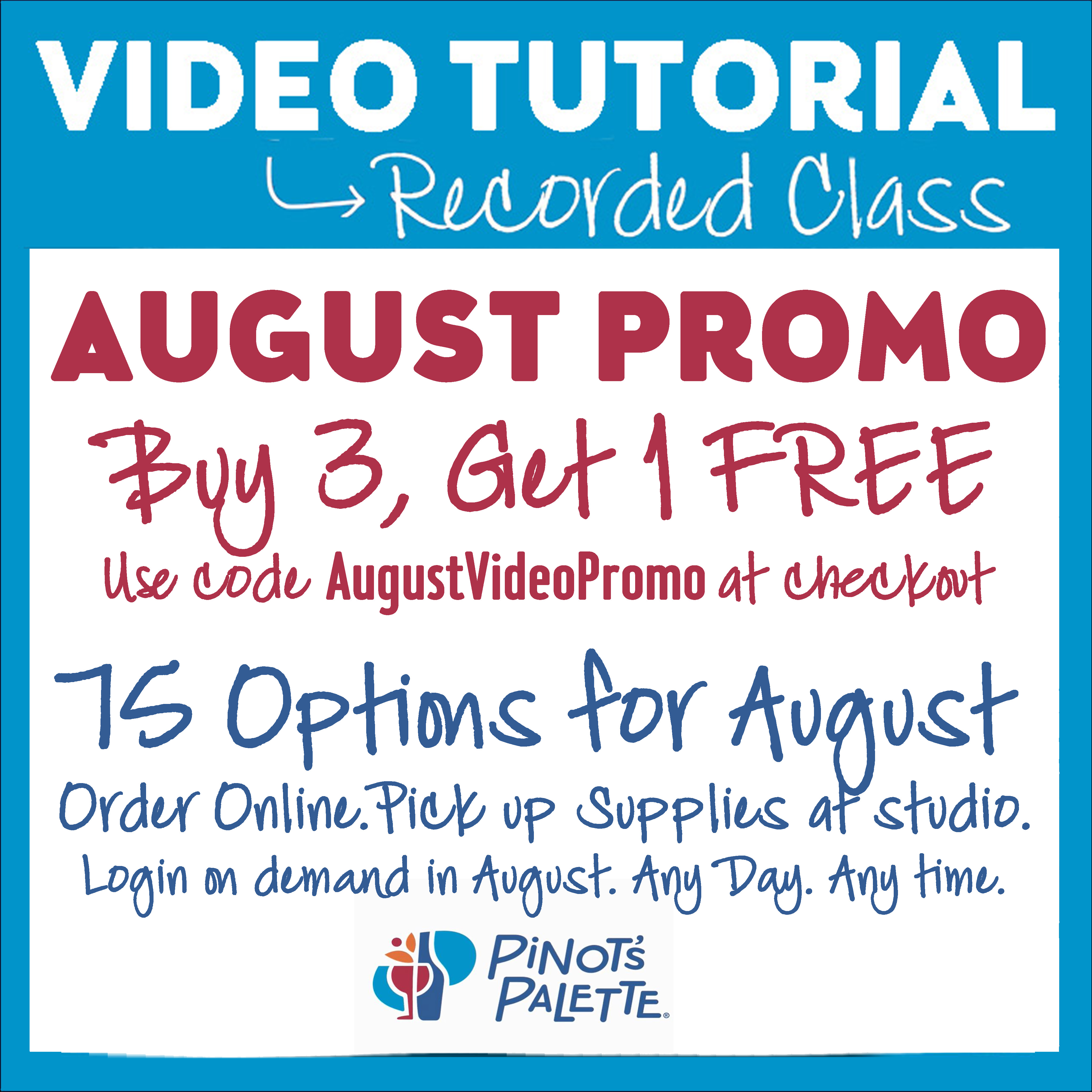 Click here to view August Video Tutorial painting options. RECORDED 2 HOUR CLASS WITH SUPPLIES-LOGIN ON DEMAND-PAINT IN AUGUST, ANY DAY, ANY TIME. Order online. Pick up kit at studio M-SAT, 3:00-6:00.