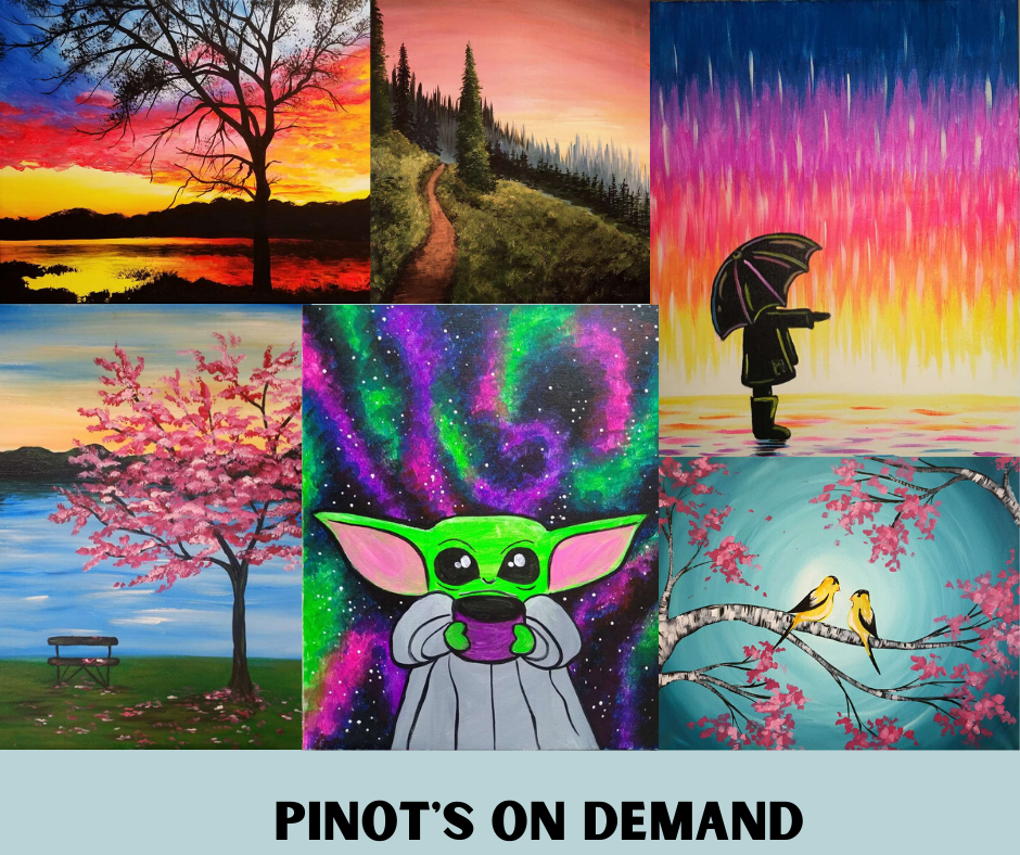 Pinot's on Demand  - Click to see our Take Home Paintings