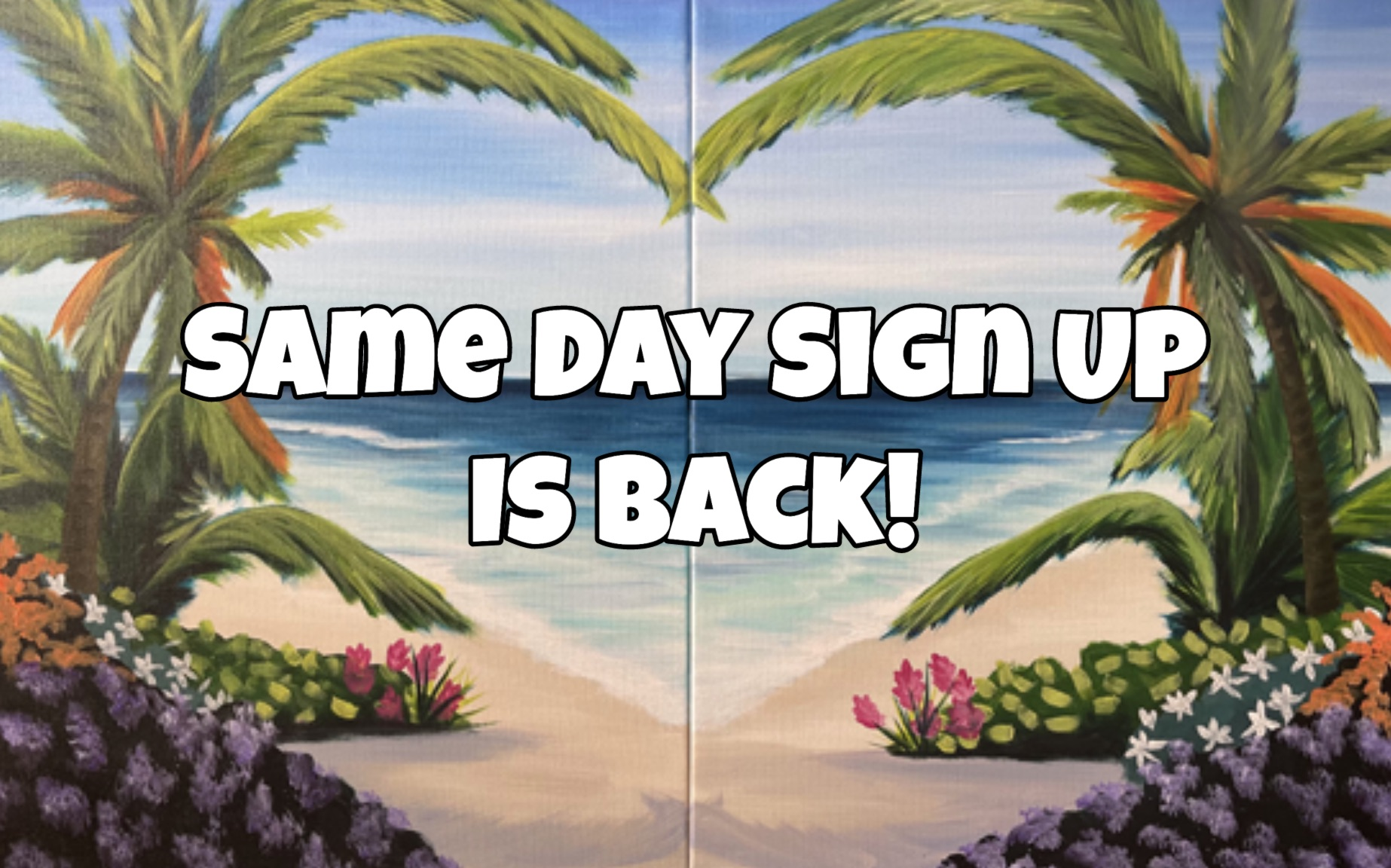 Same Day Sign Ups are Back!