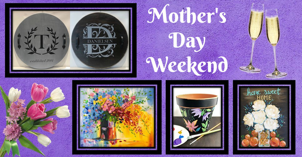 Mother's Day Weekend Specials