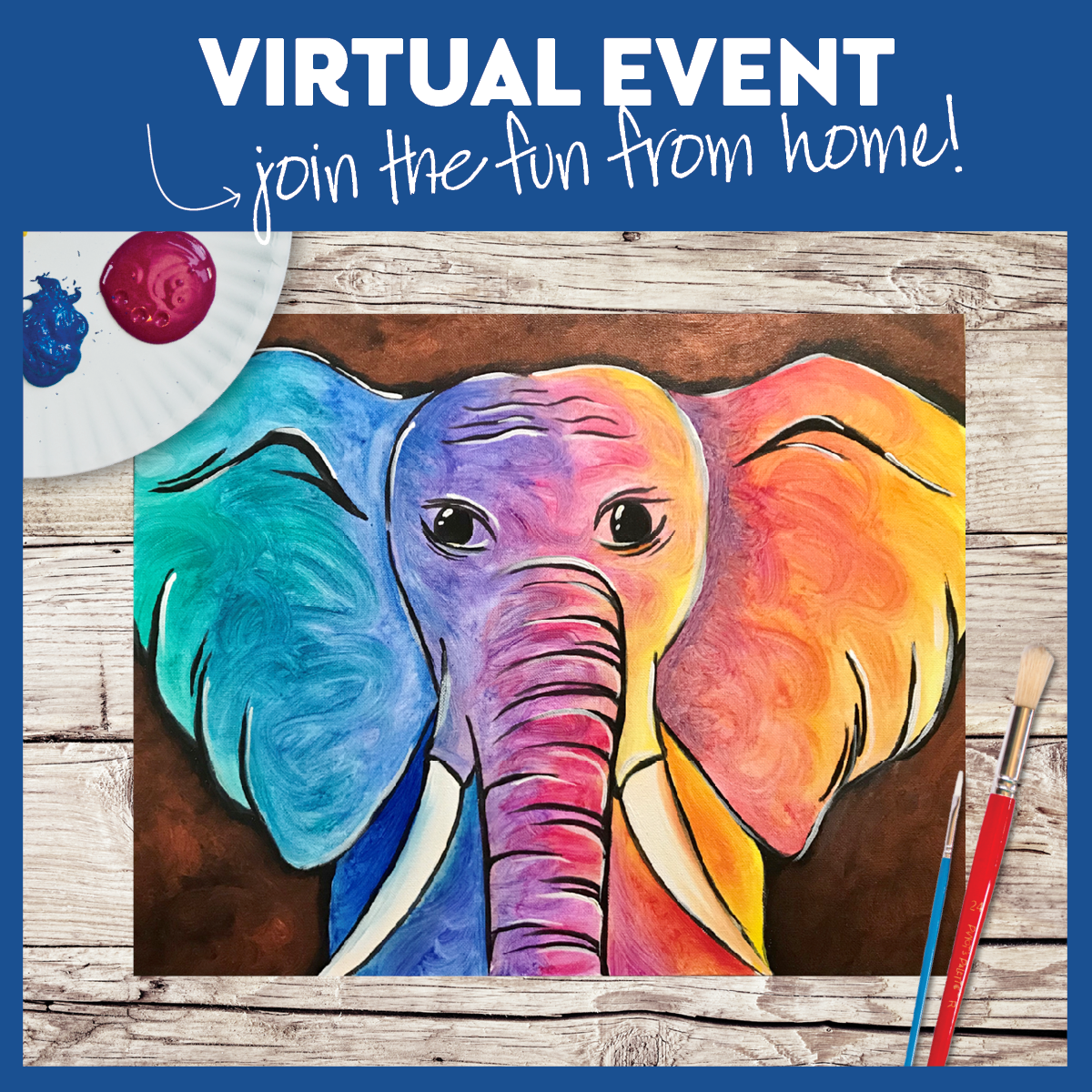 Live Virtual Event - Paint in the safety of your own home!