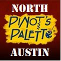 GRAND OPENING - Pinot's Palette North Austin