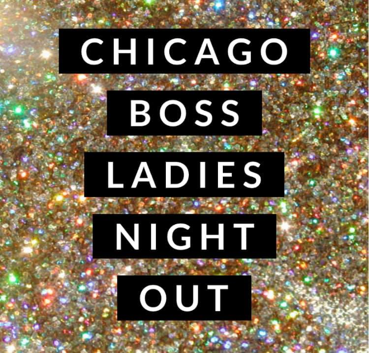 Chicago Boss Ladies Night Out!