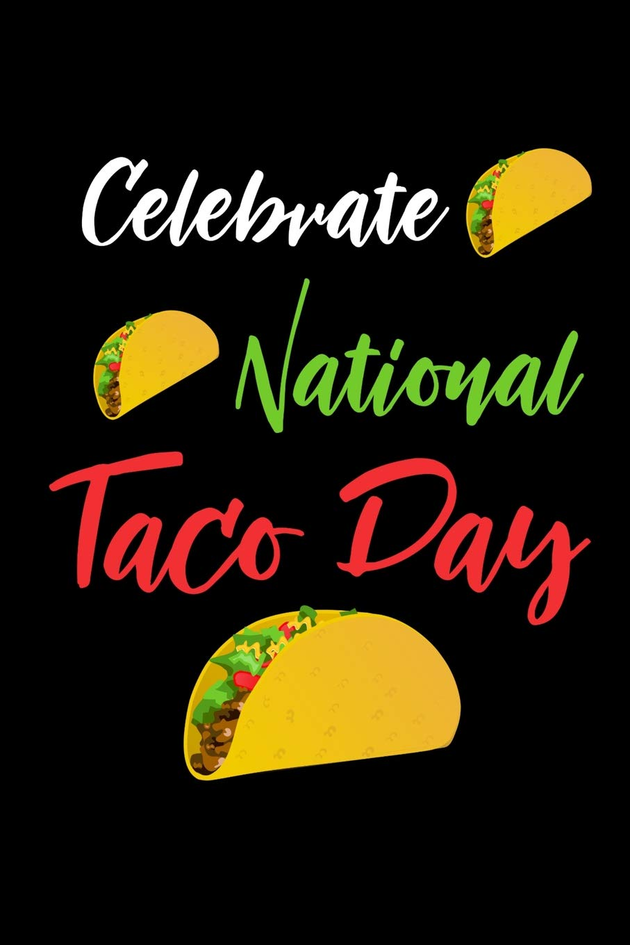 October 4th Is 'National Taco Day'! How Will You Celebrate?!